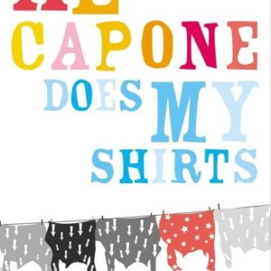 Al Cspone does my shirts